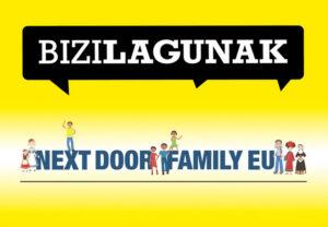 Bizilagunak: Next door family