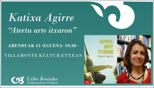 Katixa Agirre abenduaren 15ean UKITXen